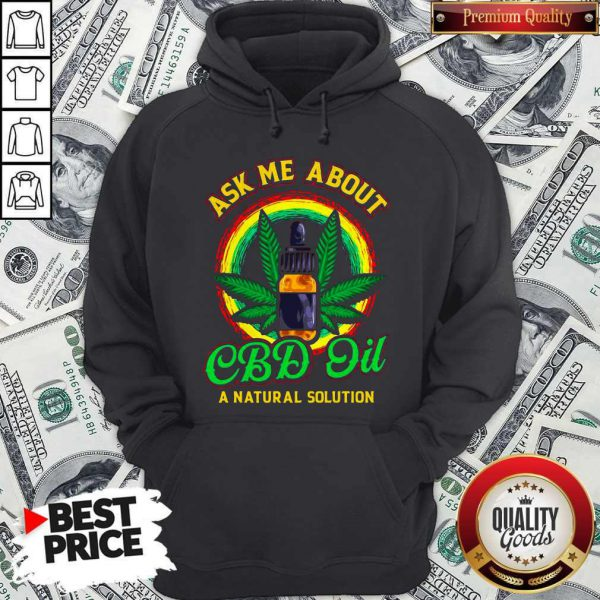 Love Ask Me About Cbd Oil A Natural Solution Hoodie