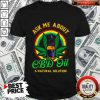 Love Ask Me About Cbd Oil A Natural Solution Shirt