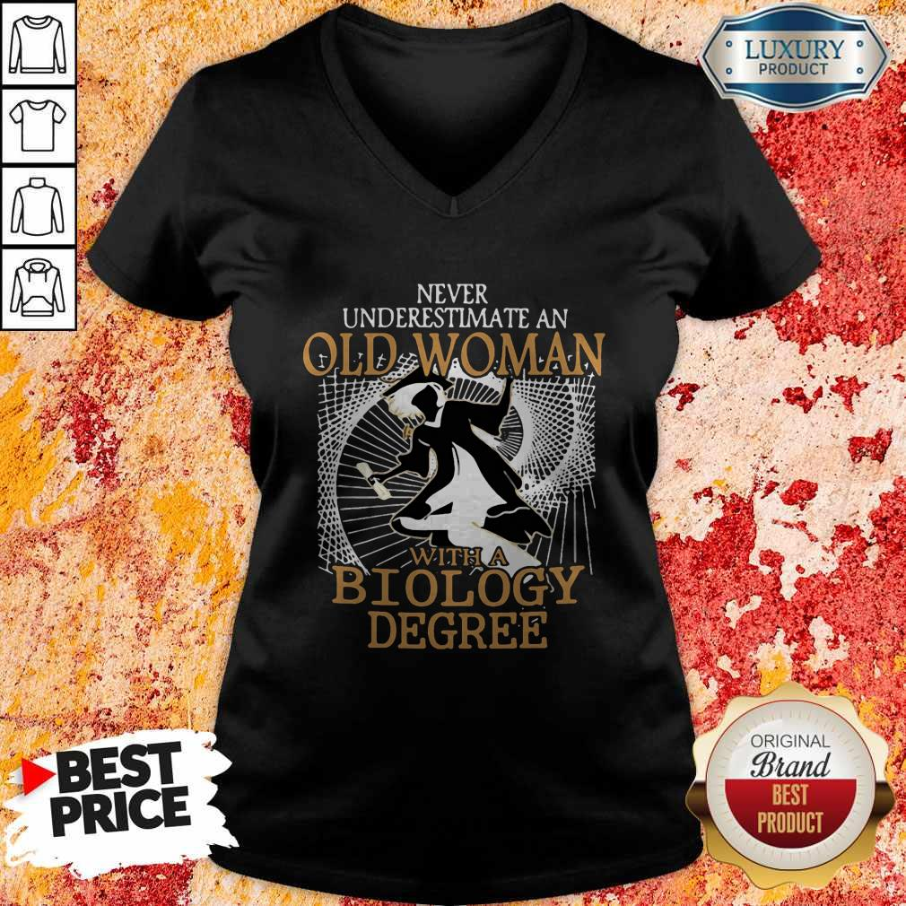 Nice Never Underestimate An Old Woman With A Biology Degree V-neck