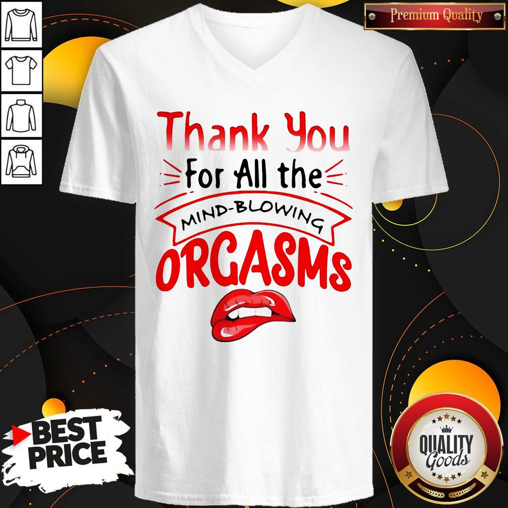 Nice Thanks For All The Orgasms Bite Lips V-neck