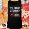 Perfect You Find It Offensive Tank Top