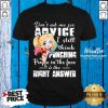 Harley Quinn Don't Ask Me For Advice I Still Think Punching Shirt
