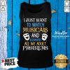 I Just Want To Watch Musicals And Ignore All My Adult Problems Tank Top