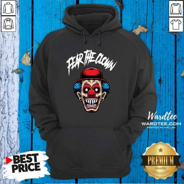 Fear The Clown Hoodie - Design by Wardtee.com