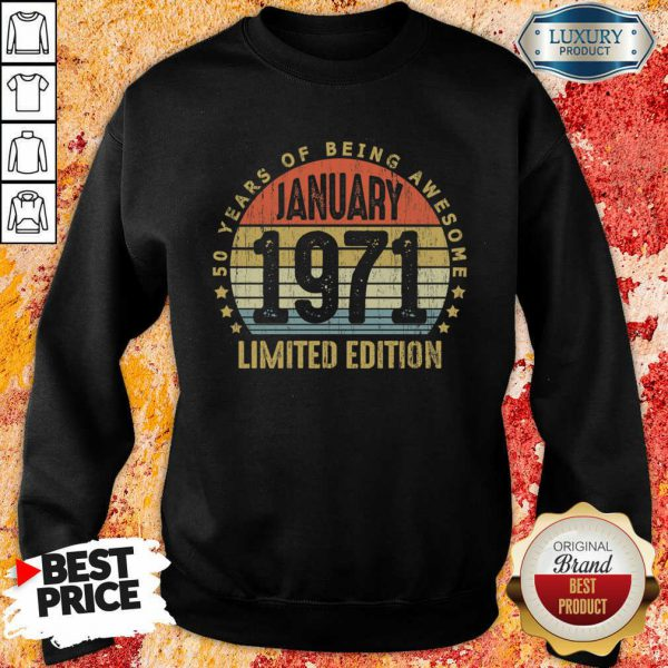 Anxious 50 Years Of Being Awesome January 1971 Limited Edition Vintage Retro Sweatshirt - Design by Wardtee.com