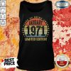 Anxious 50 Years Of Being Awesome January 1971 Limited Edition Vintage Retro Tank Top - Design by Wardtee.com