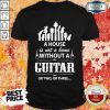 A House Without A Guitar Shirt
