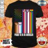 LGBT Proud To Be An American Shirt